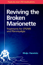 Reviving the Broken Marionette: Treatments for CFS/ME and Fibromyalgia